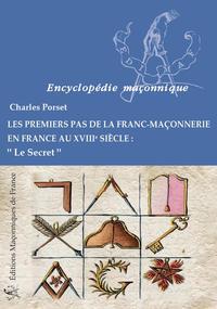 LES PREMIERS PAS DE LA FRANC-MACONNERIE EN FRANCE