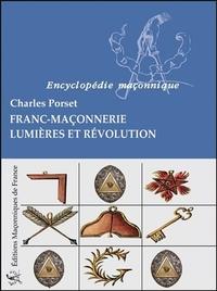 FRANC-MACONNERIE - LUMIERES ET REVOLUTION