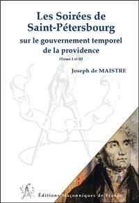 LES SOIREES DE SAINT-PETERSBOURG SUR LE GOUVERNEMENT TEMPOREL DE LA PROVIDENCE - T1 ET 2