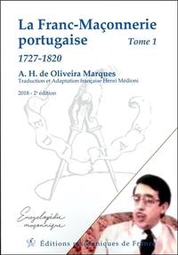 LA FRANC-MACONNERIE PORTUGAISE - 1727-1820 TOME 1