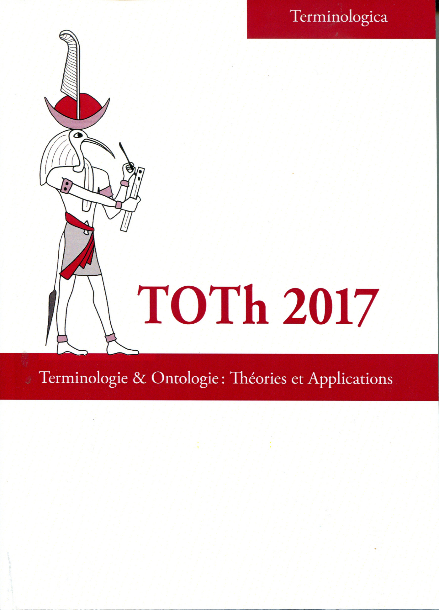 TOTH 2017. TERMINOLOGIE & ONTOLOGIE : THEORIES ET APPLICATIONS