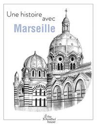 UNE HISTOIRE AVEC MARSEILLE - LA MAJOR
