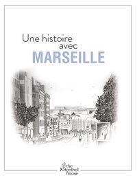 UNE HISTOIRE AVEC MARSEILLE - LA CANEBIERE