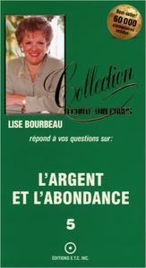 L'ARGENT ET L'ABONDANCE T.5