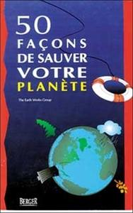 50 FACONS DE SAUVER VOTRE PLANETE