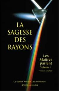 SAGESSE DES RAYONS. LES MAITRES PARLENT 1