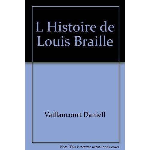 L HISTOIRE DE LOUIS BRAILLE