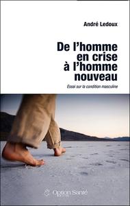 DE L'HOMME EN CRISE A L'HOMME NOUVEAU