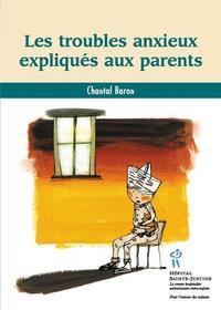 TROUBLES ANXIEUX EXPLIQUES AUX PARENT