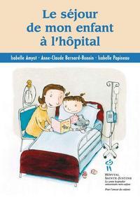 Séjour de mon enfant à l'hôpital (Le)