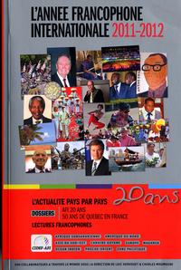 L'ANNEE FRANCOPHONE INTERNATIONALE 2011-2012 - L'ACTUALITE PAYS PAR PAYS/DOSSIERS : AFI 20 ANS - 50