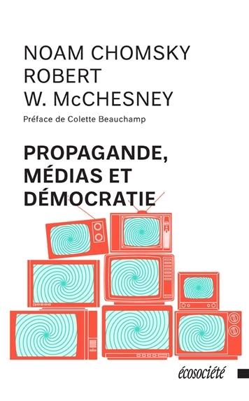 PROPAGANDE, MEDIAS ET DEMOCRATIE