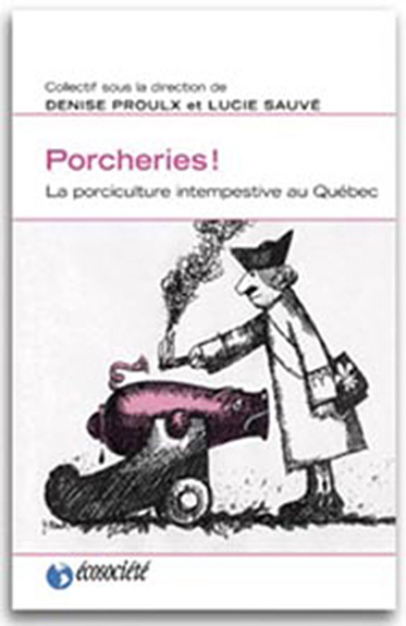 PORCHERIES - PORCICULTURE INTEMPESTIVE AU QUEBEC