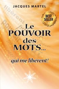 LE POUVOIR DES MOTS... QUI ME LIBERENT !