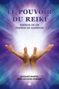 LE POUVOIR DU REIKI - ENERGIE DE VIE - ENERGIE DE GUERISON