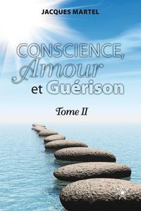 CONSCIENCE, AMOUR ET GUERISON T2