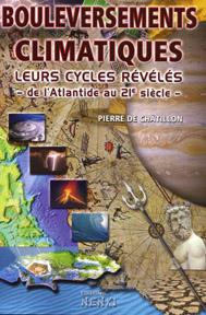 BOULEVERSEMENTS CLIMATIQUES LEURS CYCLES REVELES - DE L'ATLANTIDE AU 21EME SIECLE-