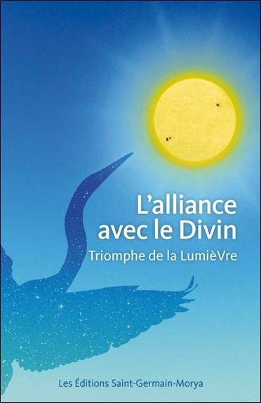 L'ALLIANCE AVEC LE DIVIN - TRIOMPHE DE LA LUMIERE
