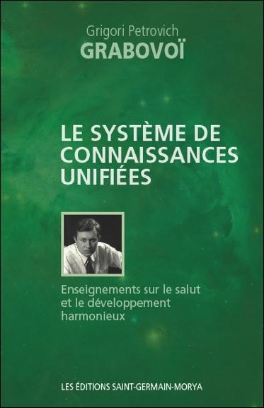 LE SYSTEME DE CONNAISSANCES UNIFIEES - ENSEIGNEMENTS SUR LE SALUT ET LE DEVELOPPEMENT HARMONIEUX