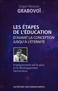 LES ETAPES DE L'EDUCATION D'AVANT LA CONCEPTION JUSQU'A L'ETERNITE