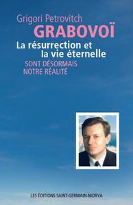 LA RESURRECTION ET LA VIE ETERNELLE SONT DESORMAIS NOTRE REALITE