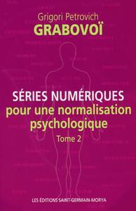 SERIES NUMERIQUES POUR UNE NORMALISATION PSYCHOLOGIQUE - TOME 2