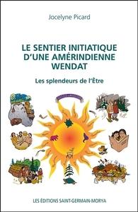 LE SENTIER INITIATIQUE D'UNE AMERINDIENNE WENDAT - LES SPLENDEURS DE L'ETRE