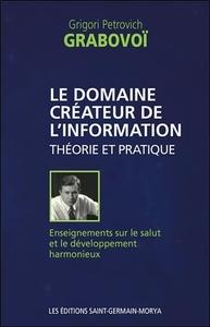 LE DOMAINE CREATEUR DE L'INFORMATION - THEORIE ET PRATIQUE