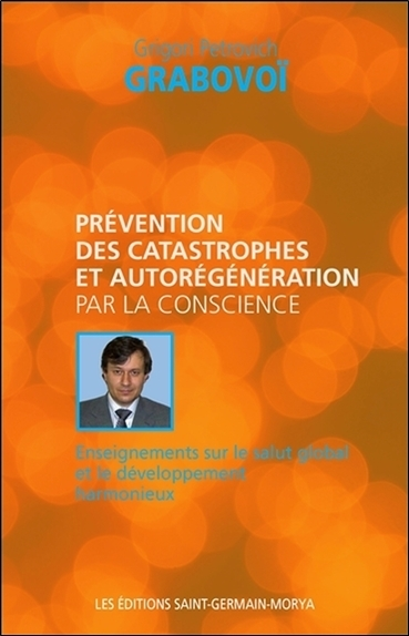 PREVENTION DES CATASTROPHES ET AUTOREGENERATION PAR LA CONSCIENCE
