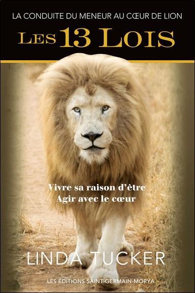 LES 13 LOIS - LA CONDUITE DU MENEUR AU COEUR DE LION