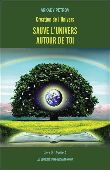 CREATION DE L'UNIVERS - SAUVE L'UNIVERS AUTOUR DE TOI - LIVRE 3 PARTIE 2