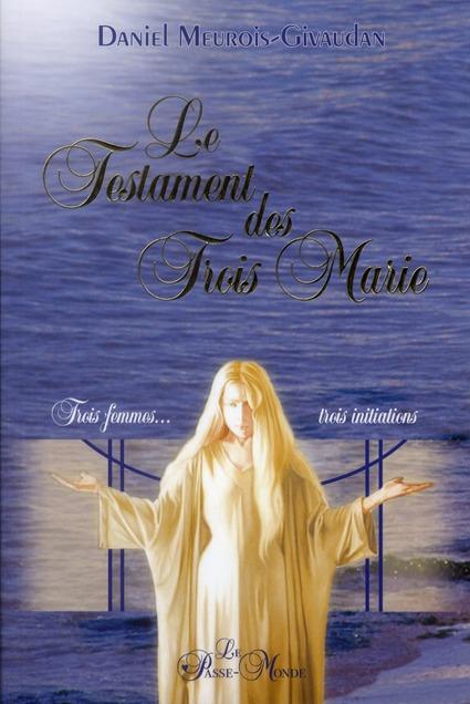 LE TESTAMENT DES TROIS MARIE - TROIS FEMMES, TROIS INITIATIONS