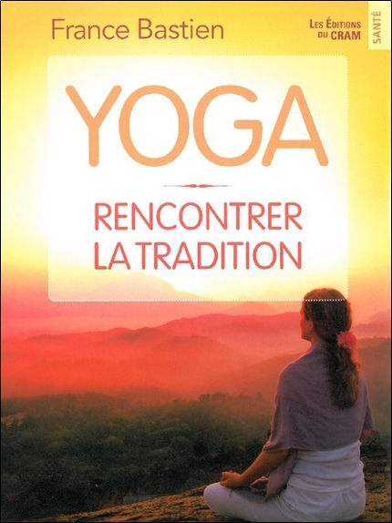 YOGA - RENCONTRER LA TRADITION