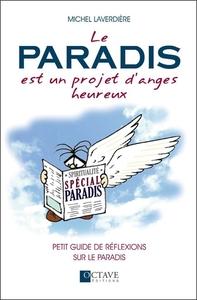 LE PARADIS EST UN PROJET D'ANGES HEUREUX