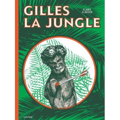 GILLES LA JUNGLE