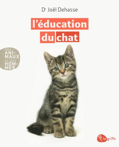 L'EDUCATION DU CHAT -NOUVELLE EDITION-