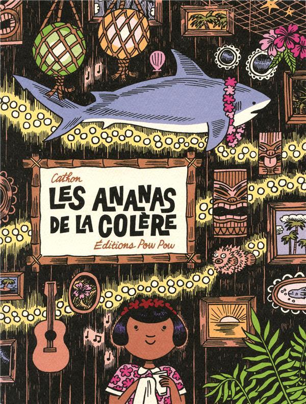LES ANANAS DE LA COLERE