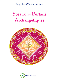 SCEAUX DES PORTAILS ARCHANGELIQUES