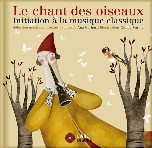 LE CHANT DES OISEAUX - INITIATION A LA MUSIQUE CLASSIQUE - LIVRE + CD