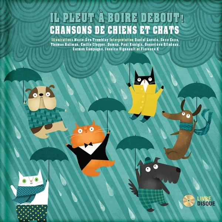 IL PLEUT A BOIRE DEBOUT - LIVRE + CD