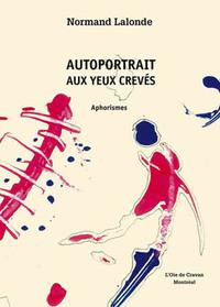 AUTOPORTRAIT AUX YEUX CREVES - APHORISMES