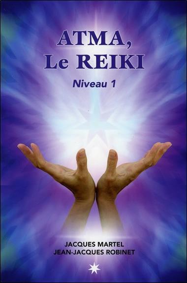 ATMA, LE REIKI - NIVEAU 1