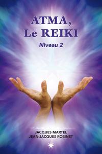 ATMA, LE REIKI - NIVEAU 2