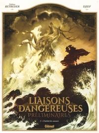 LIAISONS DANGEREUSES - PRELIMINAIRES - TOME 03 - L'HALLALI DES AMANTS