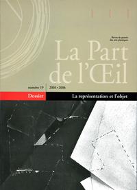 LA PART DE L'OEIL N  19 - LA REPRESENTATION ET L'OBJET