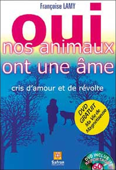 OUI NOS ANIMAUX ONT UNE AME