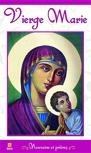 VIERGE MARIE - NEUVAINE ET PRIERES