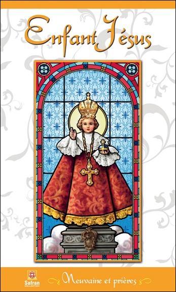 ENFANT JESUS - NEUVAINE ET PRIERES