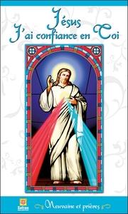 JESUS J'AI CONFIANCE EN TOI - NEUVAINE ET PRIERES
