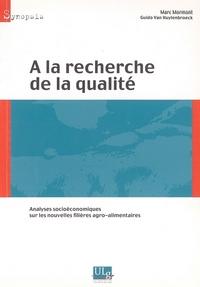 A LA RECHERCHE DE LA QUALITE : ANALYSES SOCIOECONOMIQUES SUR LES NOUVELLES FILIERES AGRO-ALIMENTAIRE